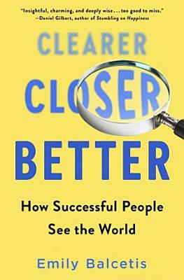 Clearer  Closer  Better