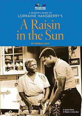 A Reader's Guide to Lorraine Hansberry's A Raisin in the Sun