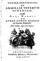 Thomae Bartholini De armillis veterum schedion: Accessit Olai Wormii De aureo cornu danico ad Licetum responso
