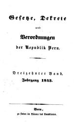 Gesetze, Dekrete und Verordnungen des Kantons Bern: 1843