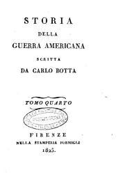 Storia della guerra americana scritta da Carlo Botta. Tomo primo [-decimo]: Volume 4