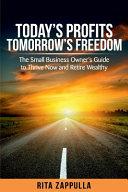 Today s Profits Tomorrow s Freedom