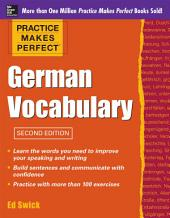 Practice Makes Perfect German Vocabulary: Edition 2