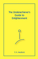 The Underachiever's Guide to Enlightenment