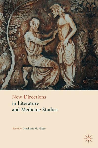 Download New Directions in Literature and Medicine Studies Book