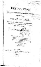Réfutation des faux principes et des calomnies avancés par les Jacobins pour décrier l'administration de nos rois et justifier les usurpations de l'autorité royale et du trône