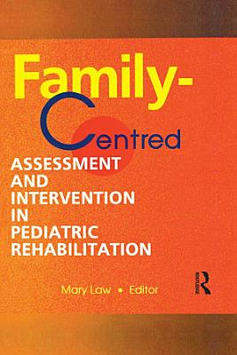 Family Centred Assessment and Intervention in Pediatric Rehabilitation PDF