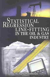 Statistical Regression Line-Fitting in the Oil and Gas Industry