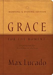 Grace for the Moment Morning   Evening Edition Book