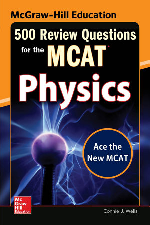 McGraw Hill Education 500 Review Questions for the MCAT  Physics