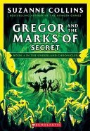 Gregor And The Marks Of Secret The Underland Chronicles 4 New Edition Volume 4 Book PDF