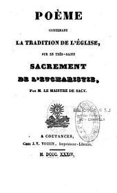 Poème contenant la tradition de l'Eglise sur le très Saint Sacrement de l'Eucharistie, par le maistre de Sacy