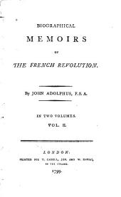 Biographical Memoirs of the French Revolution: Volume 2