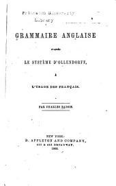 Grammaire anglaise d'après le système d'Ollendorff: à l'usage des français ...