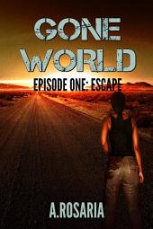 Gone World Episode One: Escape