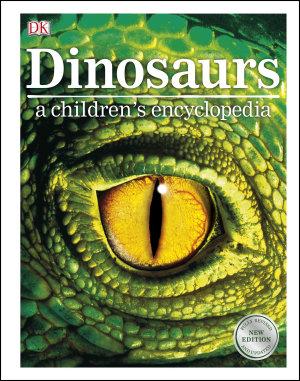 Dinosaurs A Children s Encyclopedia