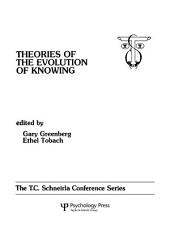 theories of the Evolution of Knowing: the T.c. Schneirla Conferences Series, Volume 4