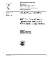Decennial census: 1995 test census presents opportunities to evaluate new census-taking methods : statement of William M. Hunt, Director, Federal Management Issues, General Government Division, before the Subcommittee on Census, Statistics, and Postal Personnel, Committee on Post Office and Civil Service, House of Representatives
