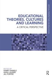 Educational Theories, Cultures and Learning: A Critical Perspective