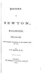 History of Newton, Massachusetts: Town and City, from Its Earliest Settlement to the Present Time, 1630-1880