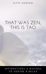 That Was Zen  This Is Tao PDF