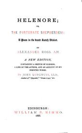 Helenore; or, the fortunate Shepherdess: a Poem in the Broad Scoth Dialect: A new Edition, containing a sketch of Glenesk, a life of the author, and an account of his inedited works. By John Longmuir