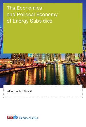 The Economics and Political Economy of Energy Subsidies PDF