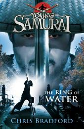 The Ring of Water (Young Samurai, Book 5): The Ring of Water