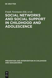 Social Networks And Social Support In Childhood And Adolescence Book PDF