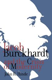 Jacob Burckhardt and the Crisis of Modernity