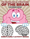 The Neurological Structures of the Brain Coloring Book Book