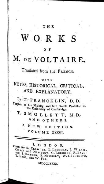 Download The Works of Mr  de Voltaire  Translated from the French  With Notes  By T  Francklin     T  Smollett  M D   and Others  A New Edition Book