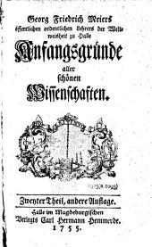 Anfangsründe aller Schönen Wissenschaften: Bände 2-3