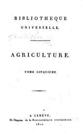 Bibliothèque universelle, des sciences, belleslettres et arts: Agriculture, Volume5