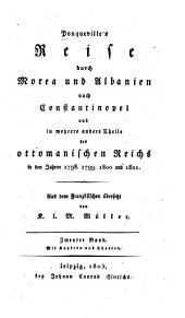 Pouqueville's Reise durch Morea und Albanien nach Constantinopel, und in mehrere andere Theile des ottomanischen Reichs, in den Jahren 1798, 1799, 1800 und 1801: Band 2