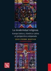 La modernidad religiosa: Europa latina y América latina en perspectiva comparada