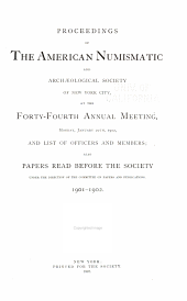 Proceedings of the American Numismatic Society; Annual Meeting: Volumes 44-51