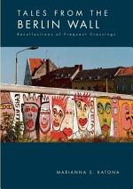Tales from the Berlin Wall
