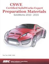 CSWE - Certified SolidWorks Expert Preparation Materials SolidWorks 2010 - 2015
