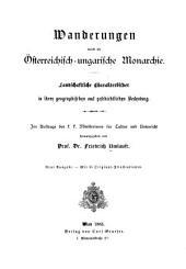 Wanderungen durch die Österreichisch Ungarische Monarchie: Landschaftliche Charakterbilder in ihrer geographischen und geschichtlichen Bedeutung