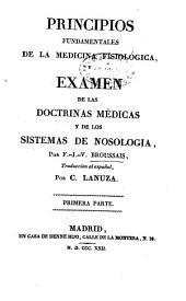 Principios fundamentales de la medicina fisiológica y examen de las doctrinas médicas y de los sistemas de nosologia: Volumen 1
