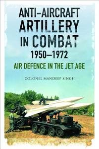 Anti Aircraft Artillery in Combat  1950   1972 PDF