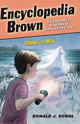 Encyclopedia Brown Shows the Way PDF