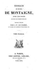 Essais de Michel de Montaigne: avec les notes de tous les commentateurs
