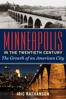 Minneapolis in the Twentieth Century PDF
