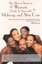 The African-American Woman's Guide to Successful Make-up and Skin Care