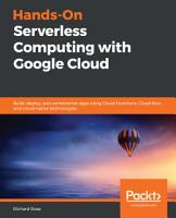 Hands On Serverless Computing with Google Cloud PDF