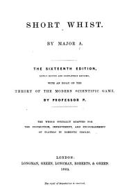 Short Whist ... By Major A***** i.e. Charles B. Coles . Ninth edition, etc