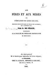 Aux pères et aux mères sur l'éducation de leurs enfants: discours prononcé,... le 14 octobre 1840