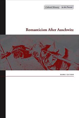Romanticism After Auschwitz PDF